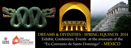 DREAMS & DIVINITIES Mexico Spring Equinox 2014